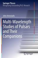 Multi-Wavelength Studies of Pulsars and Their Companions by John Antoniadis