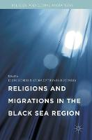 Religions and Migrations in the Black Sea Region by Eleni Sideri