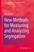 New Methods for Measuring and Analyzing Segregation by Mark A. Fossett