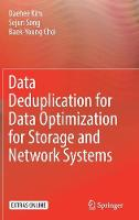 Data Deduplication for Data Optimization for Storage and Network Systems by Daehee Kim, Sejun Song, Baek-Young Choi