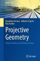 Projective Geometry Solved Problems and Theory Review by Elisabetta Fortuna, Roberto Frigerio, Rita Pardini