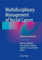 Multidisciplinary Management of Rectal Cancer Questions and Answers by Vincenzo Valentini