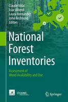 National Forest Inventories Assessment of Wood Availability and Use by Claude Vidal