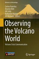 Observing the Volcano World Volcano Crisis Communication by Carina Fearnley