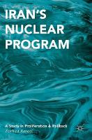 Iran's Nuclear Program A Study in Proliferation and Rollback by Farhad Rezaei