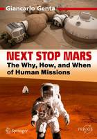 Next Stop Mars The Why, How, and When of Human Missions by Giancarlo Genta
