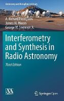 Interferometry and Synthesis in Radio Astronomy by A. Richard Thompson, James M. Moran, George W., Jr. Swenson