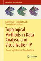 Topological Methods in Data Analysis and Visualization IV Theory, Algorithms, and Applications by Hamish Carr