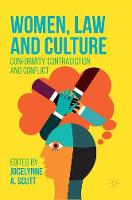 Women, Law and Culture Conformity, Contradictions and Conflict by Jocelynne A. Scutt