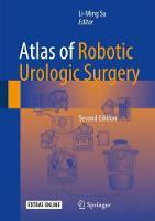 Atlas of Robotic Urologic Surgery by Li-Ming Su