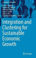 Integration and Clustering for Sustainable Economic Growth by Elena Popkova