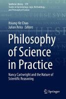 Philosophy of Science in Practice Nancy Cartwright and the Nature of Scientific Reasoning by Hsiang-Ke Chao