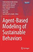 Agent-Based Modeling of Sustainable Behaviors by Amparo Alonso-Betanzos