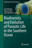 Biodiversity and Evolution of Parasitic Life in the Southern Ocean by Heinz Mehlhorn
