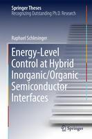 Energy-Level Control at Hybrid Inorganic/Organic Semiconductor Interfaces by Raphael Schlesinger