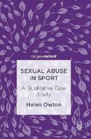 Sexual Abuse in Sport A Qualitative Case Study by Helen Owton