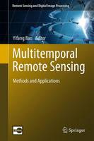 Multitemporal Remote Sensing Methods and Applications by Yifang Ban
