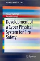 Development of a Cyber Physical System for Fire Safety by Rosalie Faith Wills, Andre Marshall