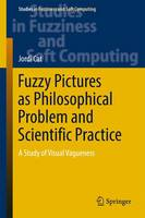 Fuzzy Pictures as Philosophical Problem and Scientific Practice A Study of Visual Vagueness by Jordi Cat