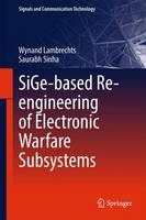Sige-Based Re-Engineering of Electronic Warfare Subsystems by Johannes Lambrechts, Saurabh Sinha