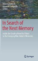 In Search of the Next Memory Inside the Circuitry from the Oldest to the Emerging Non-Volatile Memories by Roberto Gastaldi