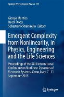 Emergent Complexity from Nonlinearity, in Physics, Engineering and the Life Sciences Proceedings of the Xxiii International Conference on Nonlinear Dynamics of Electronic Systems, Como, Italy, 7-11 Se by Ruedi Stoop