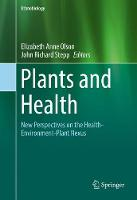 Plants and Health New Perspectives on the Health-Environment-Plant Nexus by Elizabeth Anne Olson