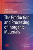 The Production and Processing of Inorganic Materials by James Evans