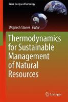 Thermodynamics for Sustainable Management of Natural Resources by Wojciech Stanek