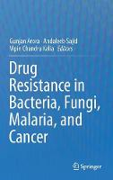 Drug Resistance in Bacteria, Fungi, Malaria, and Cancer by Vipin Chandra Kalia
