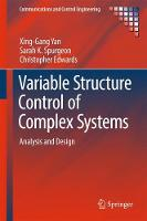 Variable-Structure Control of Complex Systems Analysis and Design by Xinggang Yan, Sarah K. Spurgeon, Christopher Edwards