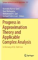 Progress in Approximation Theory and Applicable Complex Analysis In Memory of Q.I. Rahman by Narendra Kumar Govil