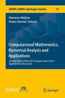 Computational Mathematics, Numerical Analysis and Applications Lecture Notes of the XVII 'Jacques-Louis Lions' Spanish-French School by Mariano Mateos
