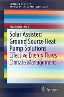 Solar Assisted Ground Source Heat Pump Solutions Effective Energy Flows Climate Management by Francesco Reda