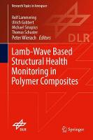 Lamb-Wave Based Structural Health Monitoring in Polymer Composites by Rolf Lammering