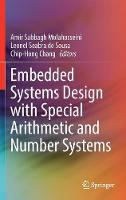 Embedded Systems Design with Special Arithmetic and Number Systems by Chip-Hong (Chip-Hong Chang, Nanyang Technological University) Chang