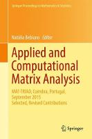 Applied and Computational Matrix Analysis MAT-TRIAD, Coimbra, Portugal, September 2015 Selected, Revised Contributions by Natalia Bebiano