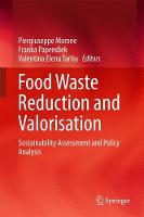 Food Waste Reduction and Valorisation Sustainability Assessment and Policy Analysis by Piergiuseppe Morone