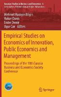 Empirical Studies on Economics of Innovation, Public Economics and Management Proceedings of the 18th Eurasia Business and Economics Society Conference by Mehmet Huseyin Bilgin