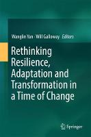 Rethinking Resilience, Adaptation and Transformation in a Time of Change by Wanglin Yan