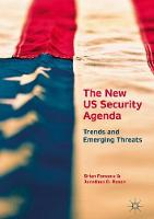 The New US Security Agenda Trends and Emerging Threats by Jonathan D. Rosen