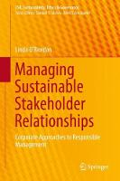 Managing Sustainable Stakeholder Relationships Corporate Approaches to Responsible Management by Linda O'Riordan