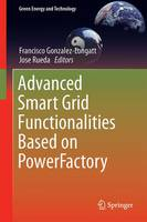 Advanced Smart Grid Functionalities Based on PowerFactory by Francisco M. Gonzalez-Longatt