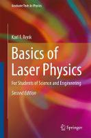 Basics of Laser Physics For Students of Science and Engineering by Karl F. Renk