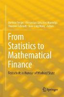From Statistics to Mathematical Finance Festschrift in Honour of Winfried Stute by Dietmar Ferger