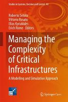 Managing the Complexity of Critical Infrastructures A Modelling and Simulation Approach by Roberto Setola