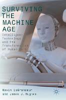 Surviving the Machine Age Intelligent Technology and the Transformation of Human Work by James J. Hughes