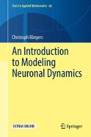 An Introduction to Modeling Neuronal Dynamics by Christoph Borgers
