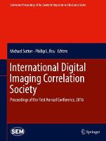 International Digital Imaging Correlation Society Proceedings of the First Annual Conference, 2016 by Michael Sutton