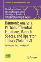 Harmonic Analysis, Partial Differential Equations, Banach Spaces, and Operator Theory (Volume 2) Celebrating Cora Sadosky's Life by Maria Cristina Pereyra